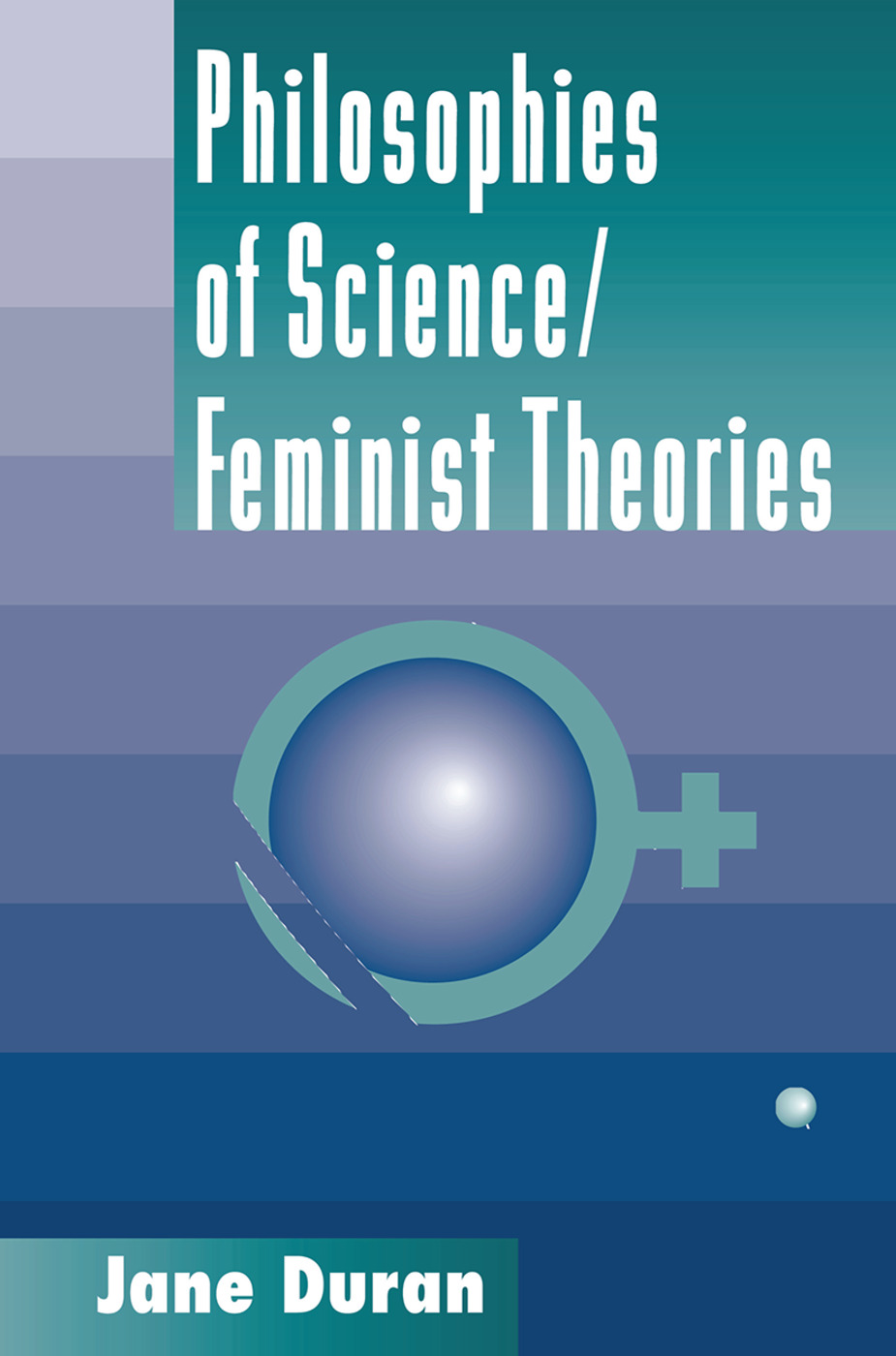Philosophies Of Science: Feminist Theories, 1st Edition (Hardback) book cover
