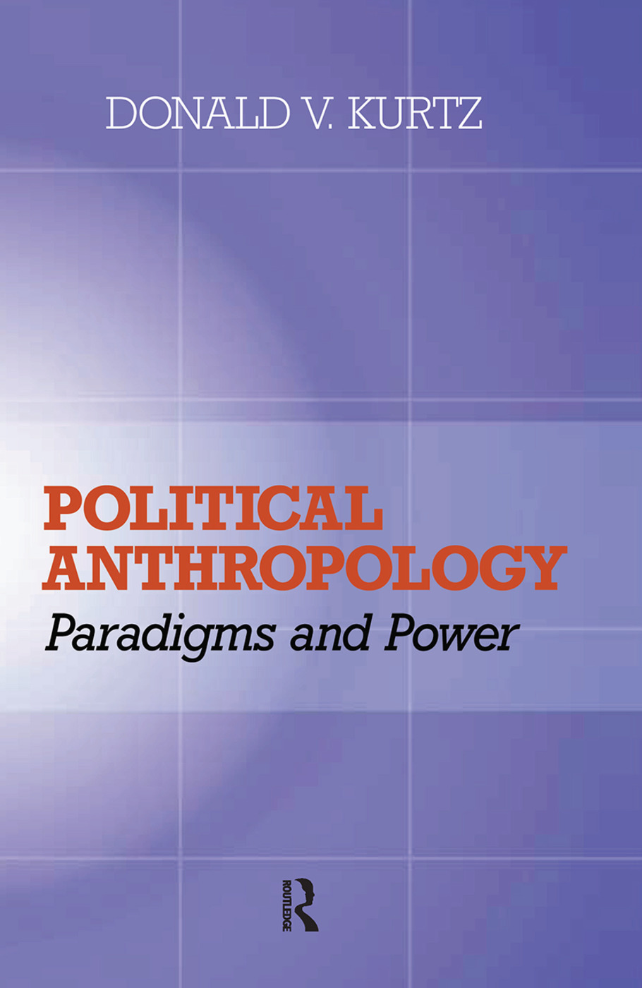 Political Anthropology: Power And Paradigms book cover