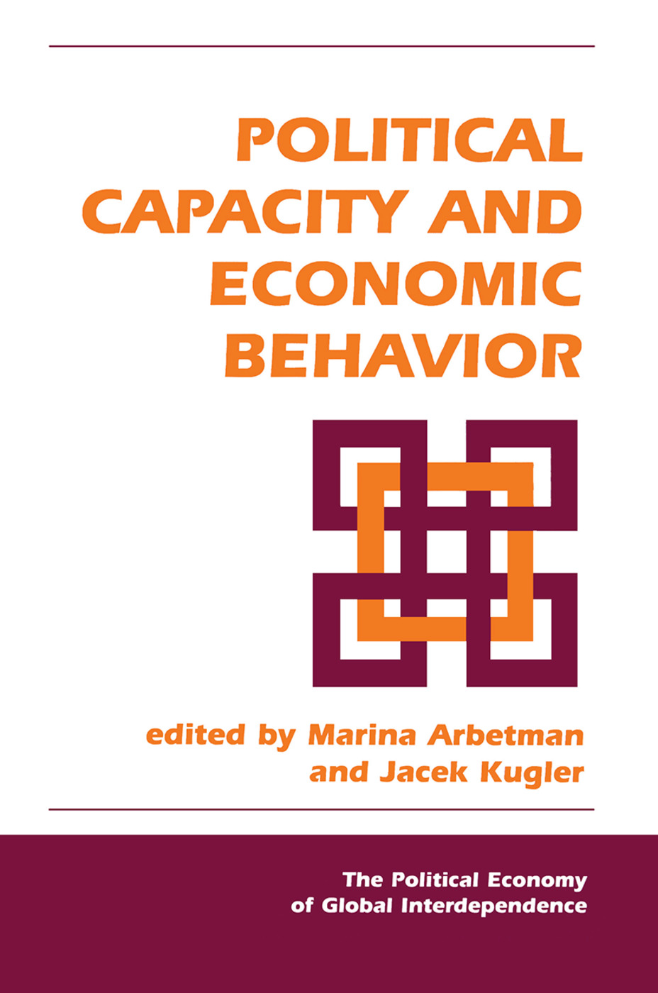 Political Capacity And Economic Behavior: 1st Edition (Hardback) book cover