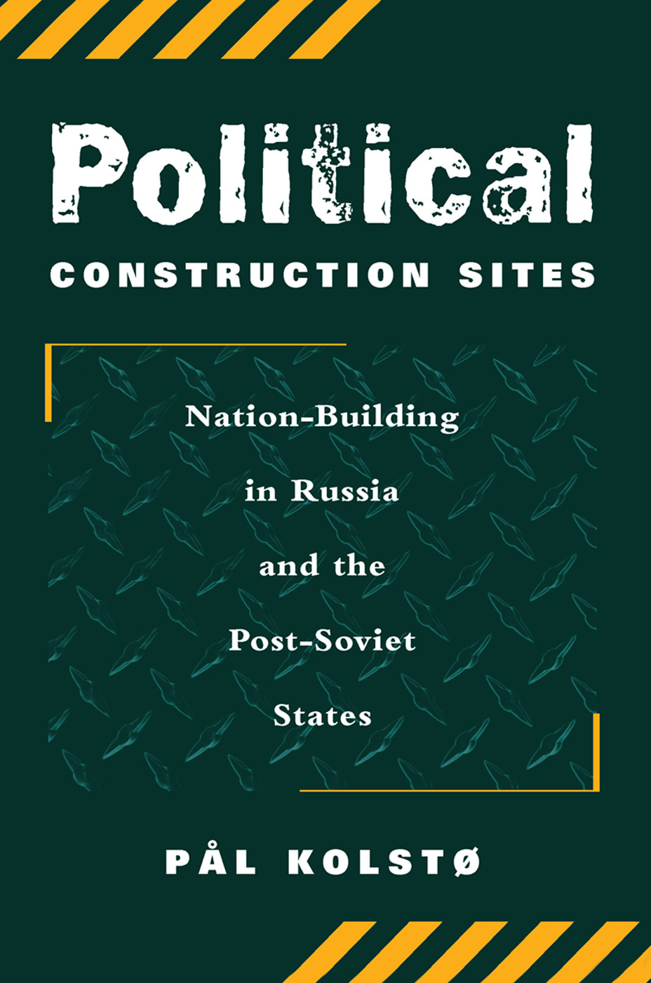 Political Construction Sites: Nation Building In Russia And The Post-soviet States book cover
