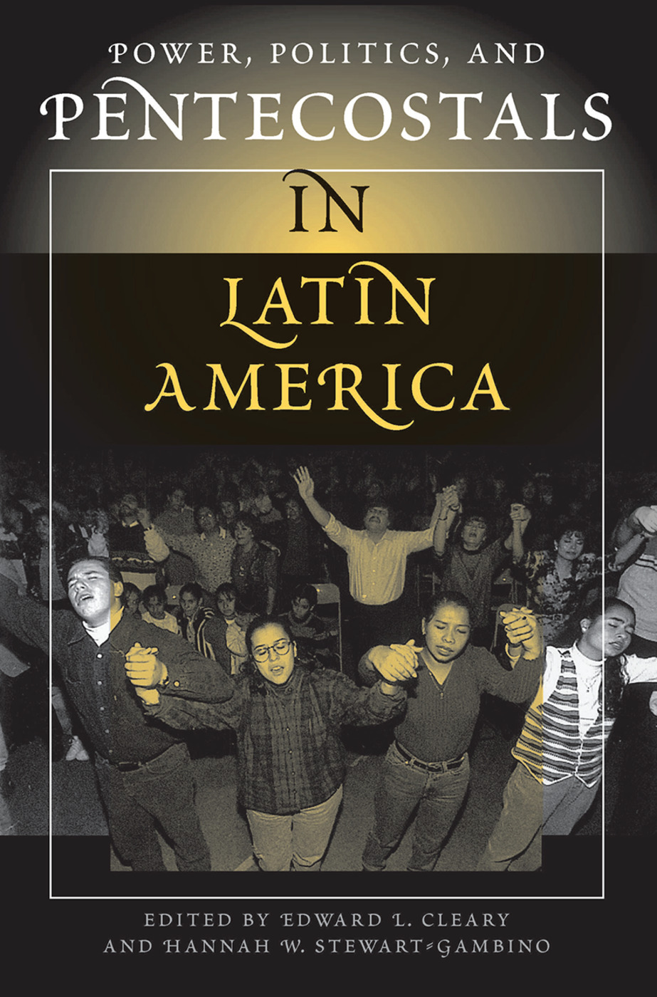 Power, Politics, And Pentecostals In Latin America book cover