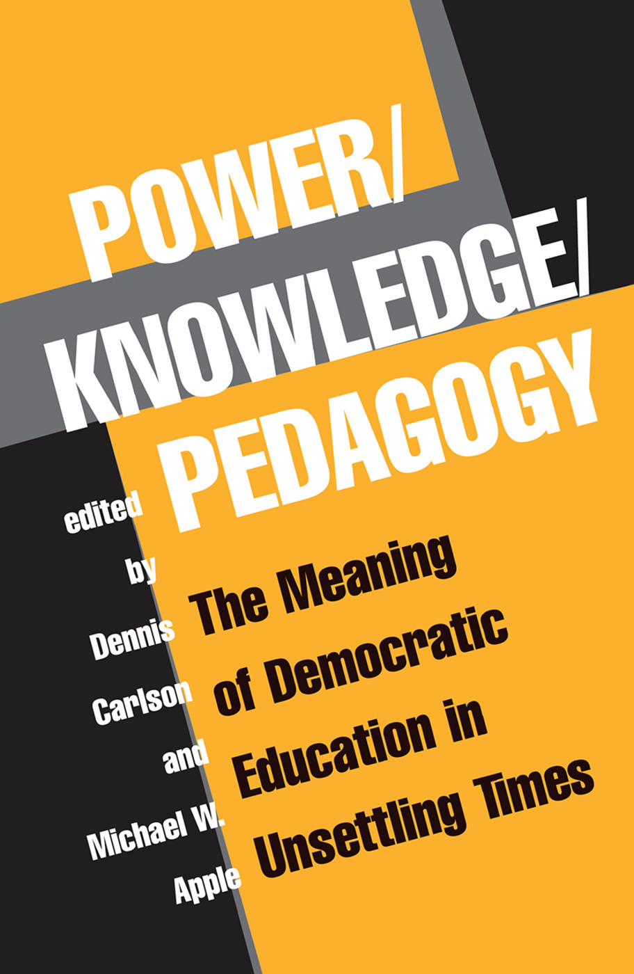 Power/Knowledge/Pedagogy: The Meaning Of Democratic Education In Unsettling Times, 1st Edition (Hardback) book cover
