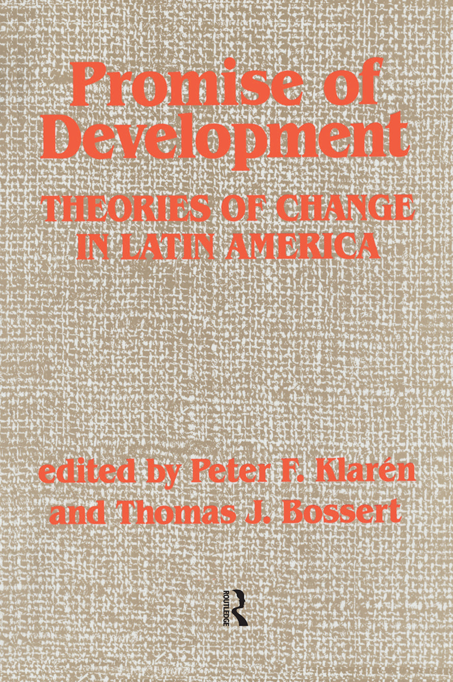 Promise Of Development: Theories Of Change In Latin America book cover
