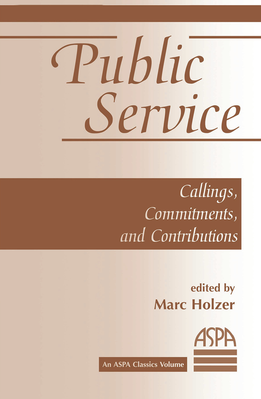 Public Service: Callings, Commitments And Contributions, 1st Edition (Hardback) book cover