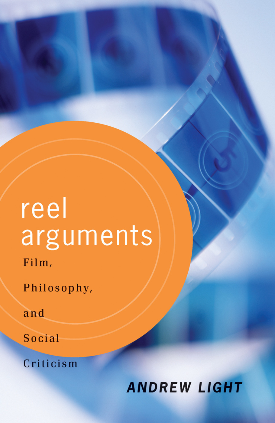 Reel Arguments: Film, Philosophy, And Social Criticism, 1st Edition (Hardback) book cover