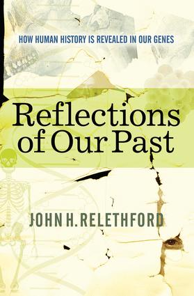 Reflections Of Our Past: How Human History Is Revealed In Our Genes, 1st Edition (Hardback) book cover