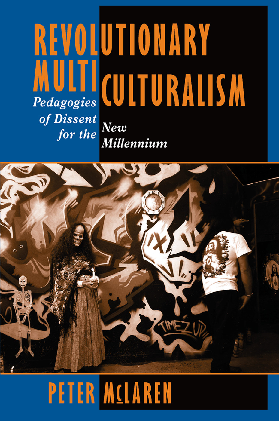 Revolutionary Multiculturalism: Pedagogies Of Dissent For The New Millennium book cover