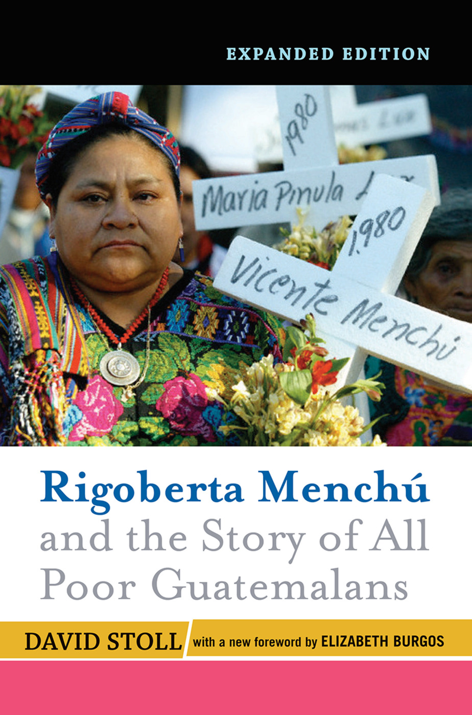Rigoberta Menchu and the Story of All Poor Guatemalans: New Foreword by Elizabeth Burgos book cover