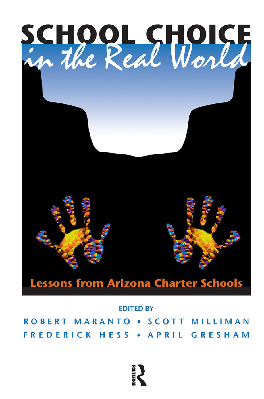 School Choice In The Real World: Lessons From Arizona Charter Schools, 1st Edition (Hardback) book cover