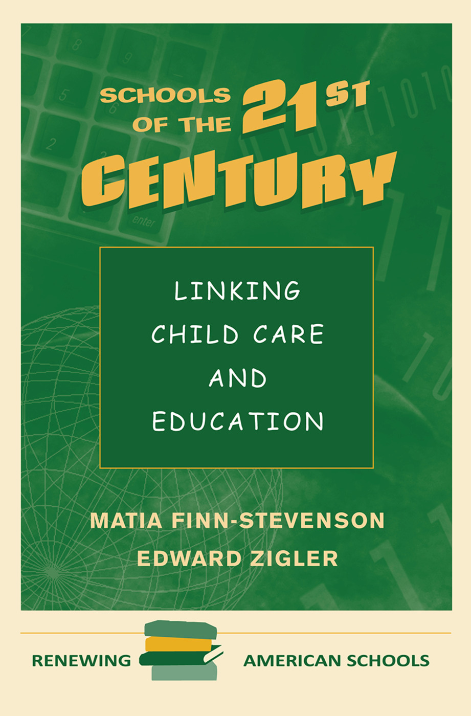 Schools Of The 21st Century: Linking Child Care And Education book cover