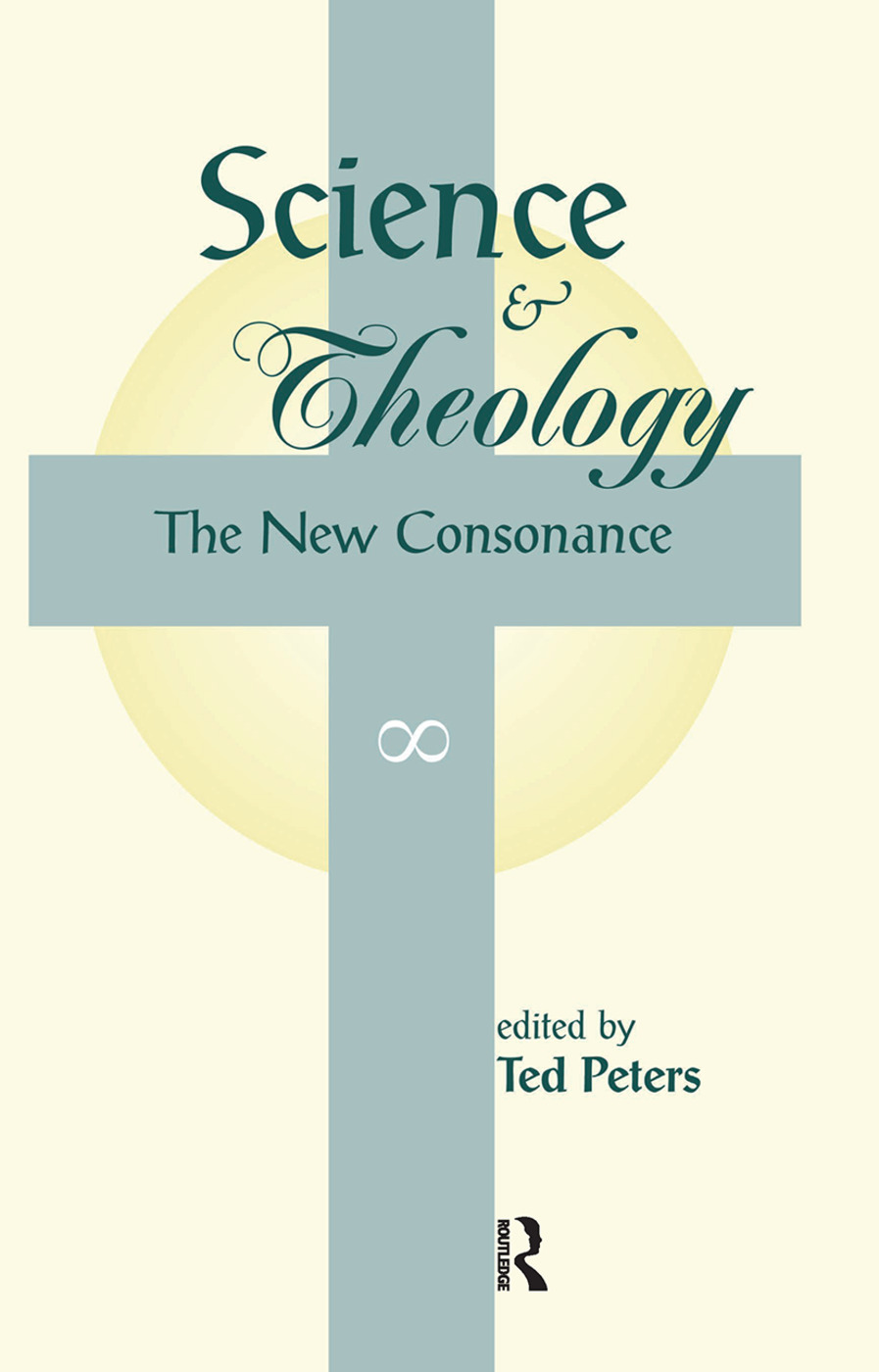 Science And Theology: The New Consonance book cover