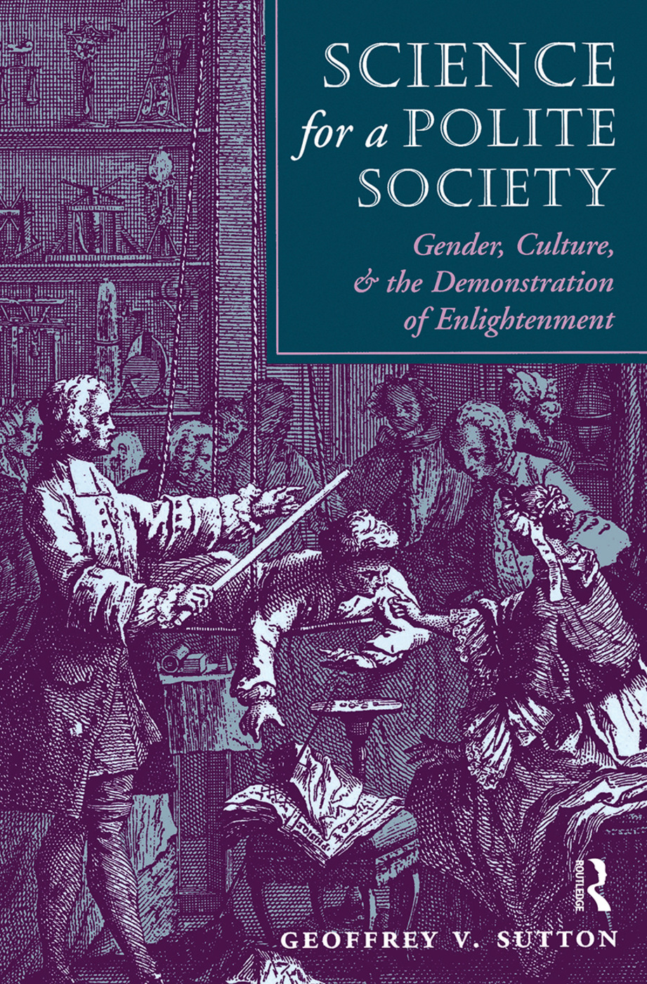 Science For A Polite Society: Gender, Culture, And The Demonstration Of Enlightenment book cover