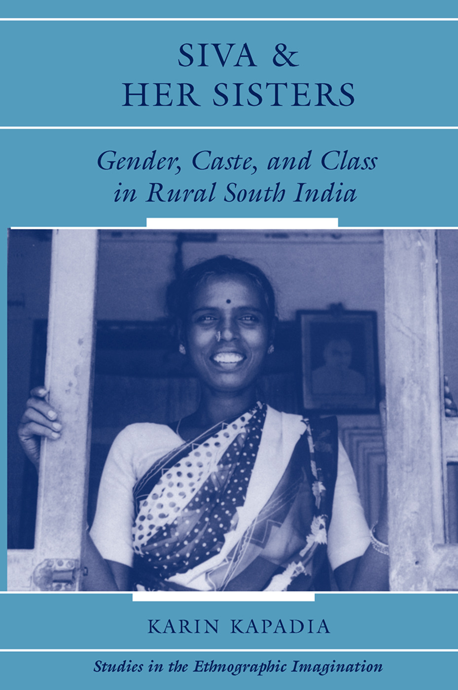 Siva And Her Sisters: Gender, Caste, And Class In Rural South India, 1st Edition (Hardback) book cover