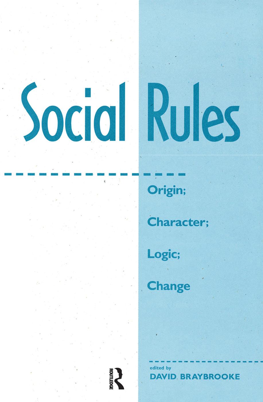 Social Rules: Origin; Character; Logic; Change, 1st Edition (Hardback) book cover