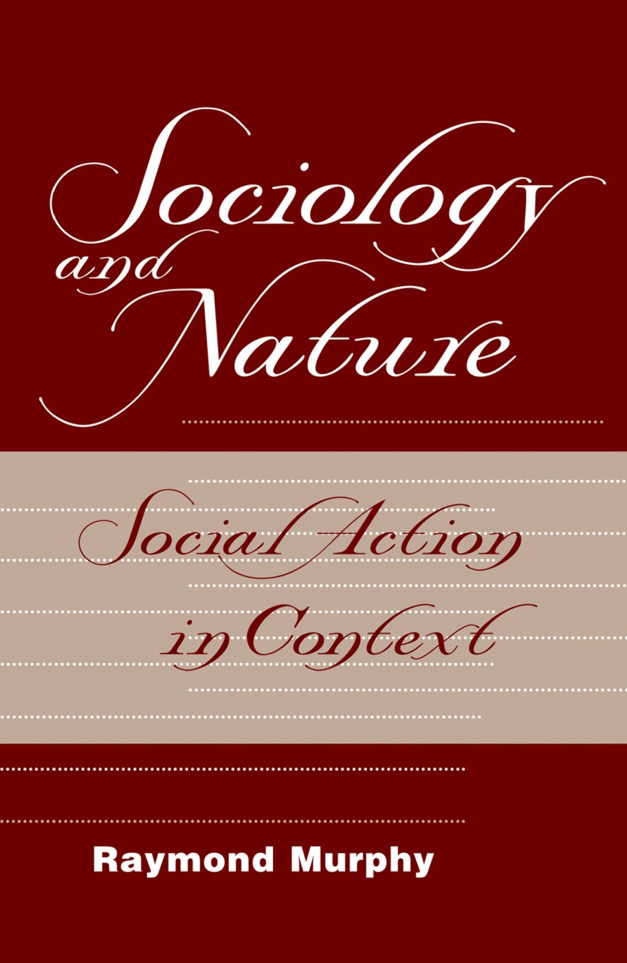Sociology And Nature: Social Action In Context, 1st Edition (Hardback) book cover