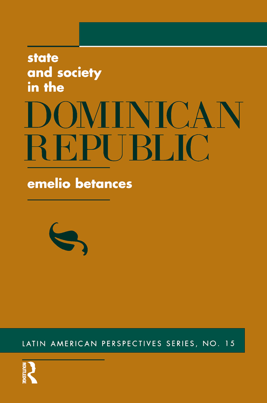 State And Society In The Dominican Republic: 1st Edition (Hardback) book cover