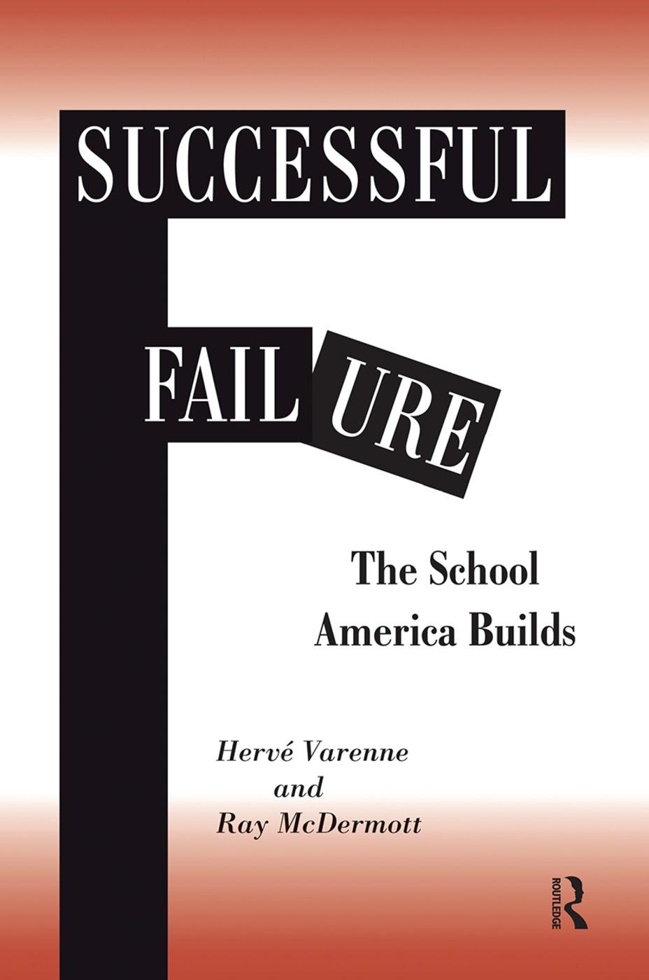 Successful Failure: The School America Builds, 1st Edition (Hardback) book cover