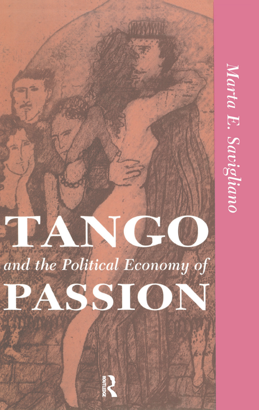 Tango And The Political Economy Of Passion: 1st Edition (Hardback) book cover