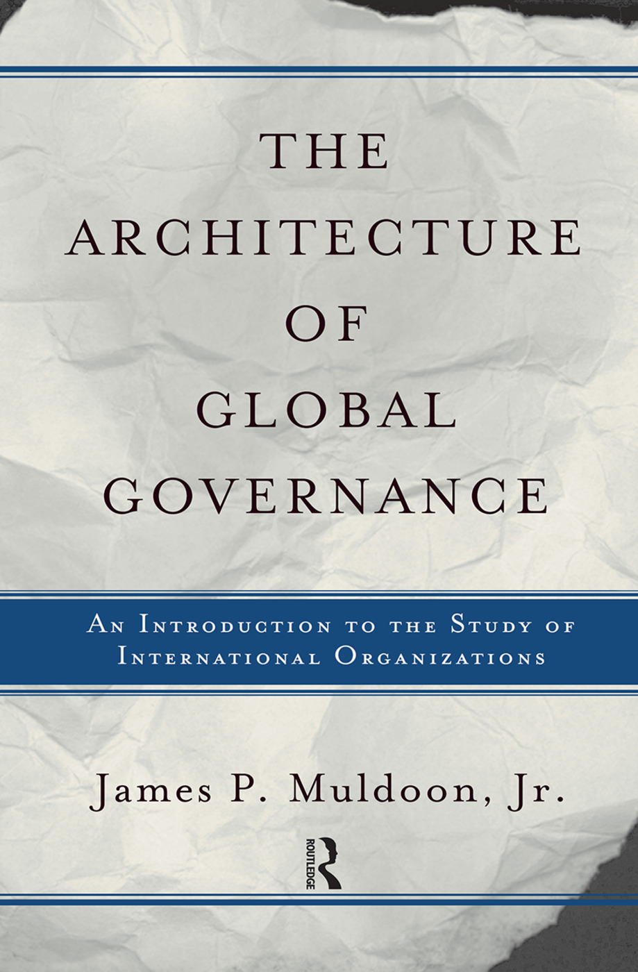 The Architecture Of Global Governance: An Introduction To The Study Of International Organizations book cover
