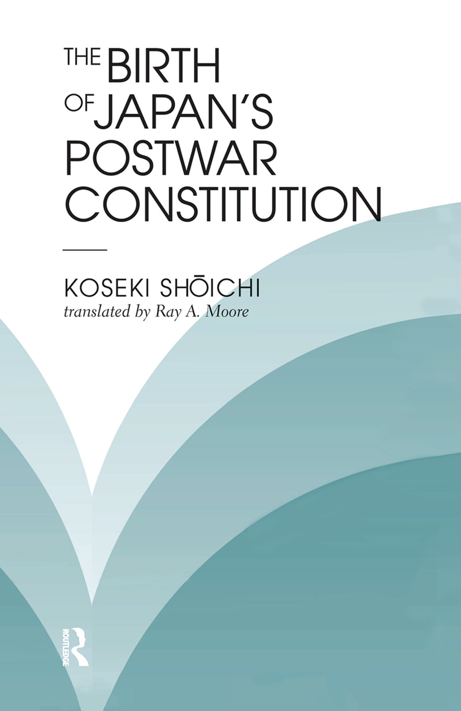 The Birth Of Japan's Postwar Constitution: 1st Edition (Hardback) book cover