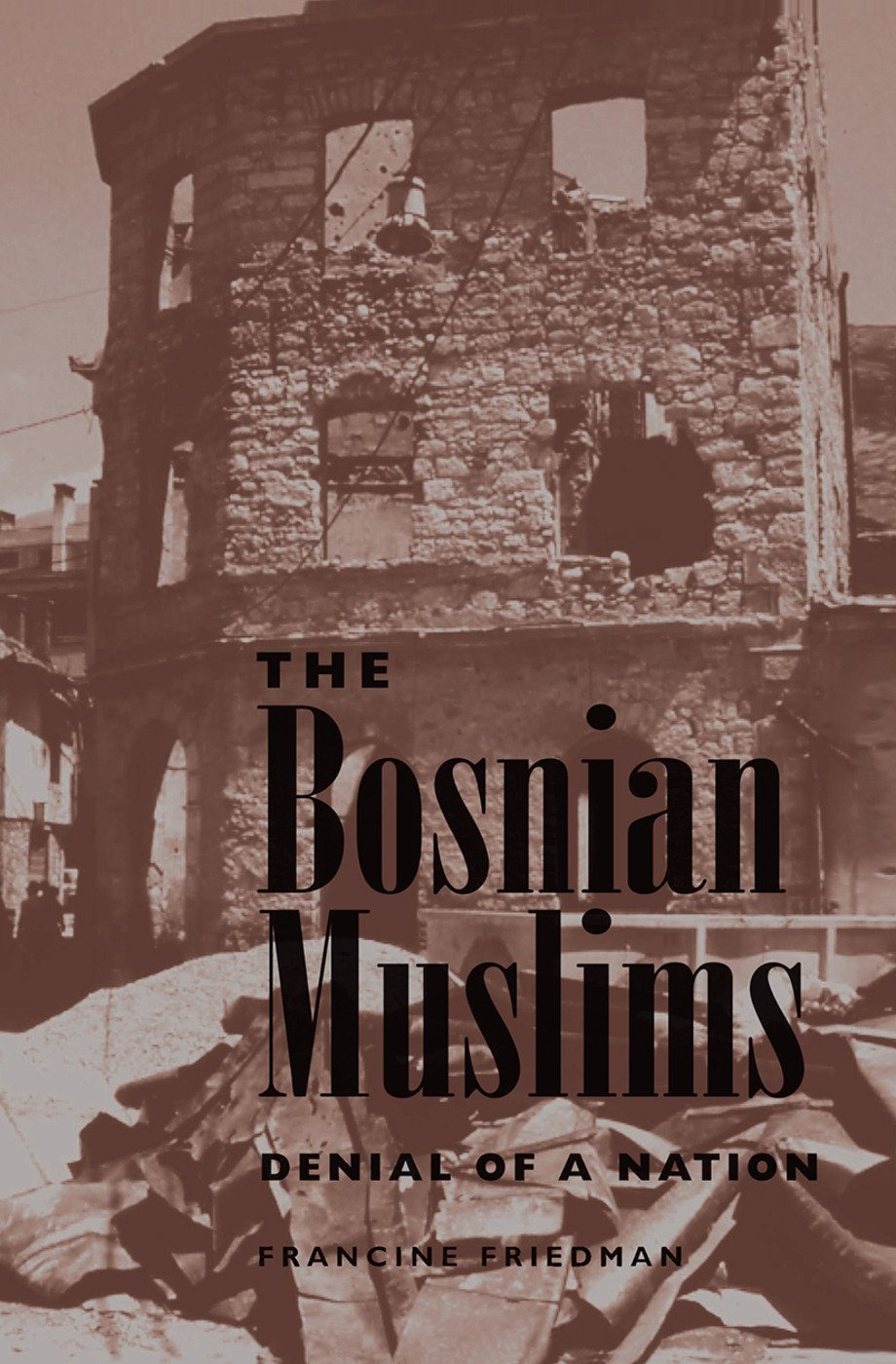 The Bosnian Muslims: Denial Of A Nation, 1st Edition (Hardback) book cover