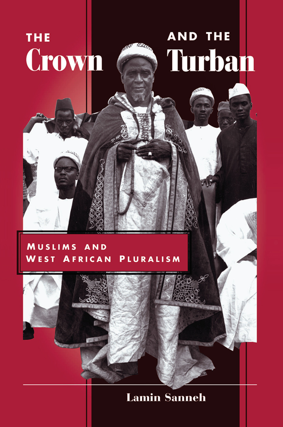 The Crown And The Turban: Muslims And West African Pluralism book cover
