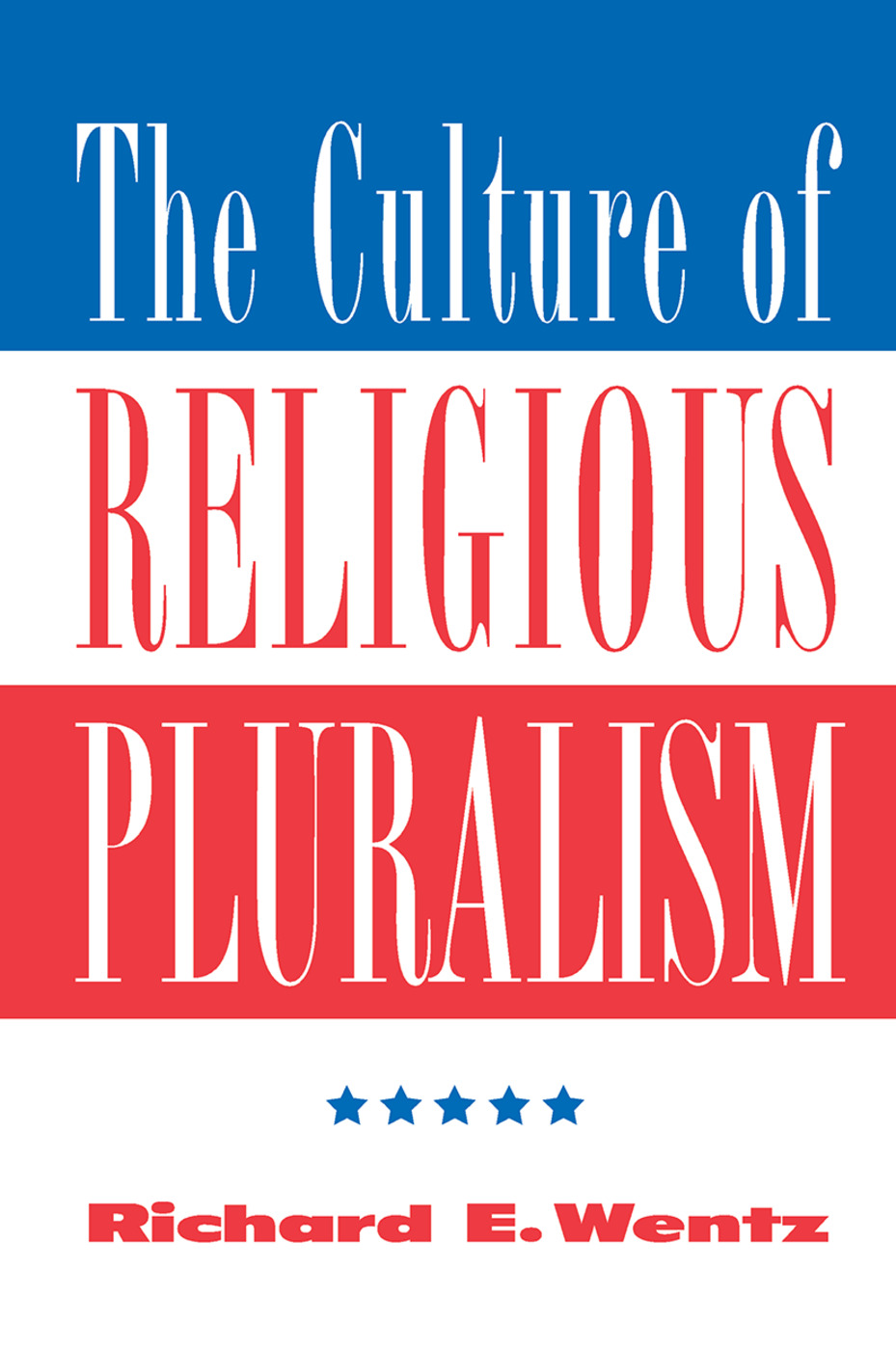 The Culture Of Religious Pluralism: 1st Edition (Hardback) book cover
