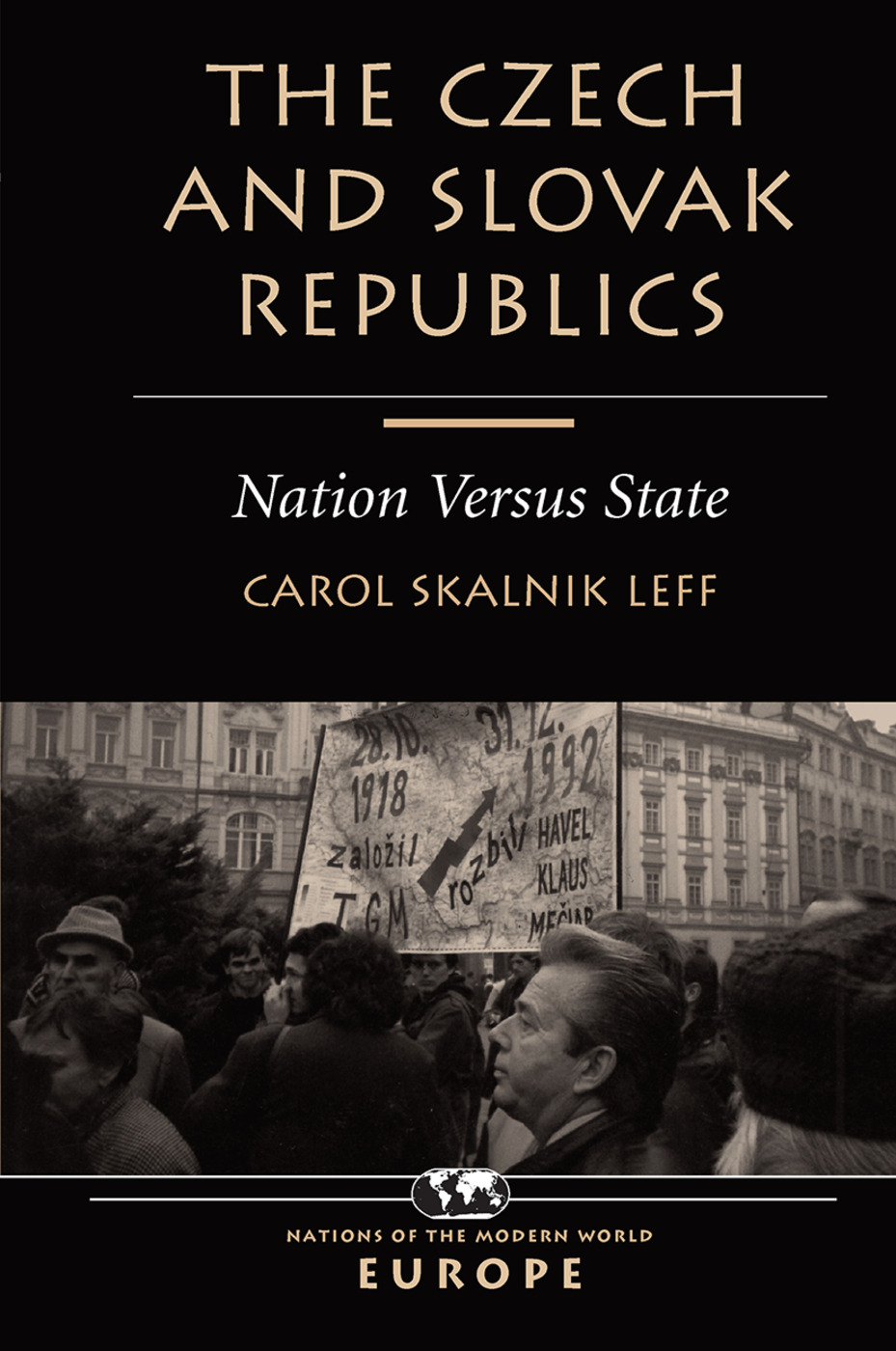 The Czech And Slovak Republics: Nation Versus State, 1st Edition (Hardback) book cover
