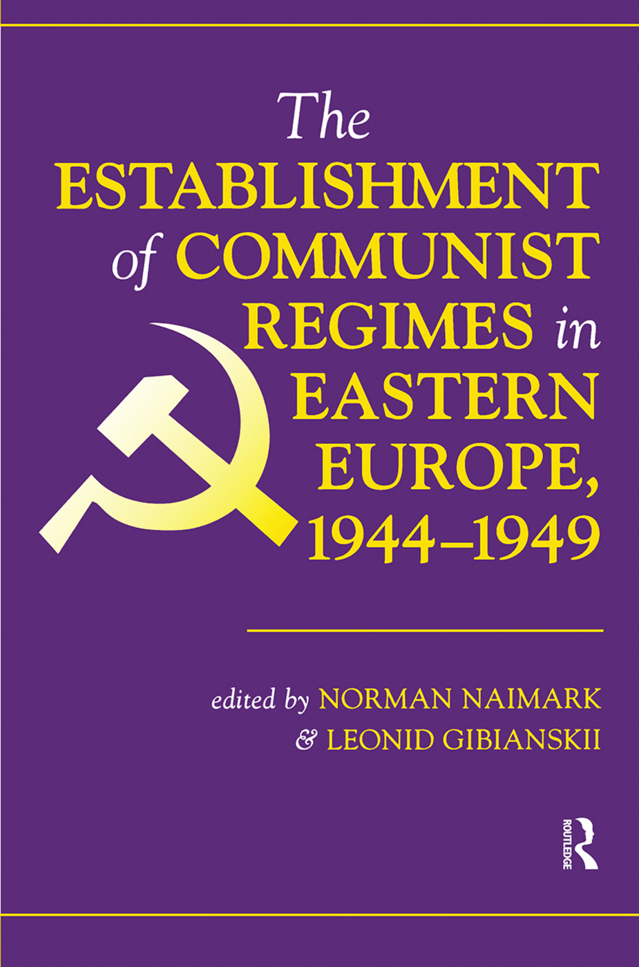 The Establishment Of Communist Regimes In Eastern Europe, 1944-1949: 1st Edition (Hardback) book cover