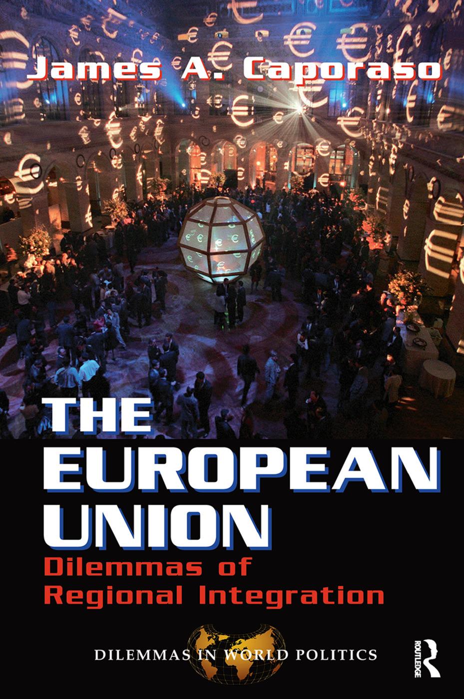 The European Union: Dilemmas Of Regional Integration book cover