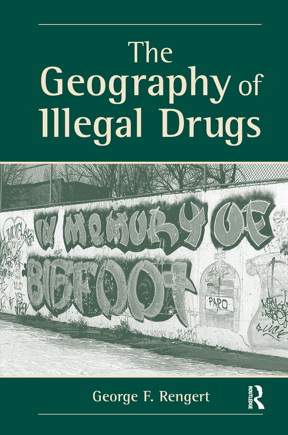 The Geography Of Illegal Drugs: 1st Edition (Hardback) book cover