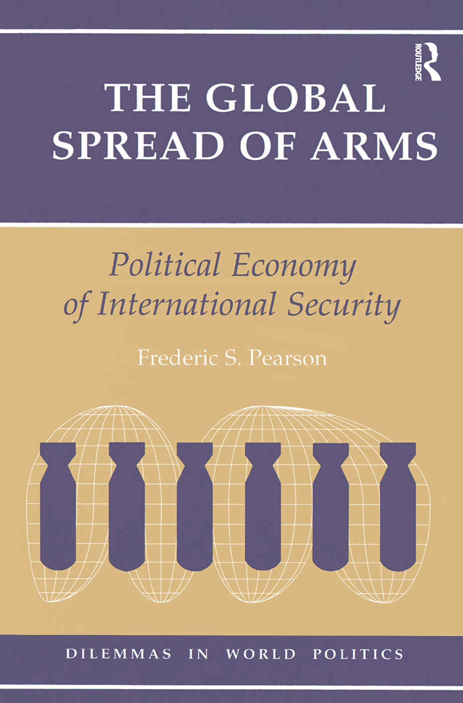The Global Spread Of Arms: Political Economy Of International Security book cover