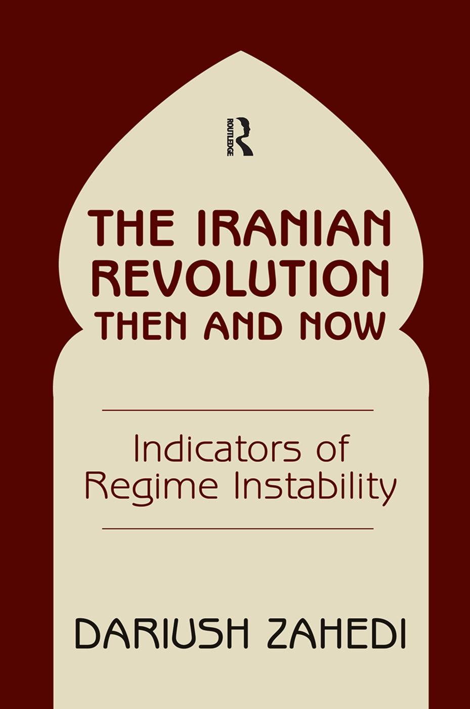 The Iranian Revolution Then And Now: Indicators Of Regime Instability book cover