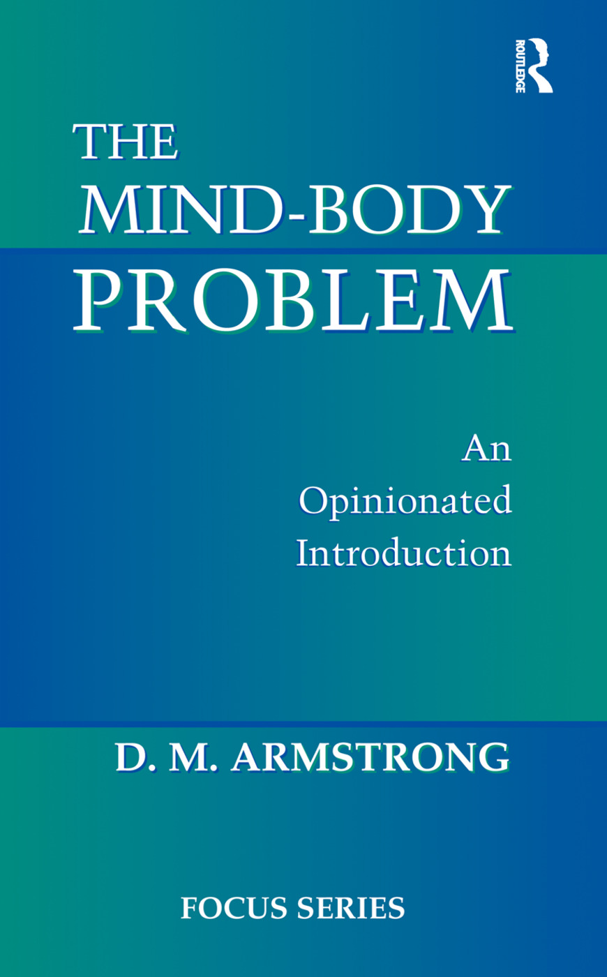 The Mind-body Problem: An Opinionated Introduction, 1st Edition (Hardback) book cover