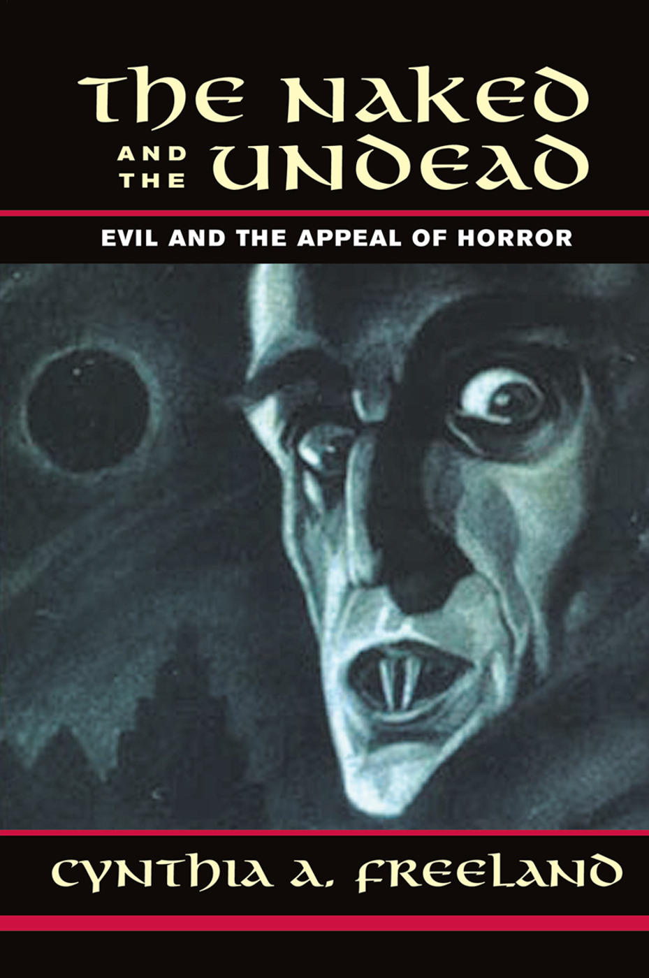 The Naked And The Undead: Evil And The Appeal Of Horror, 1st Edition (Hardback) book cover