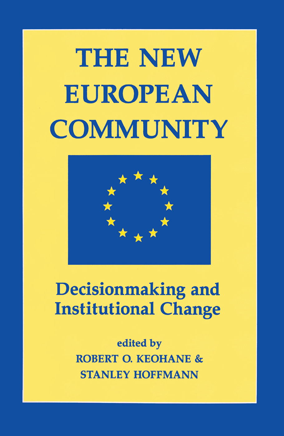 The New European Community: Decisionmaking And Institutional Change book cover