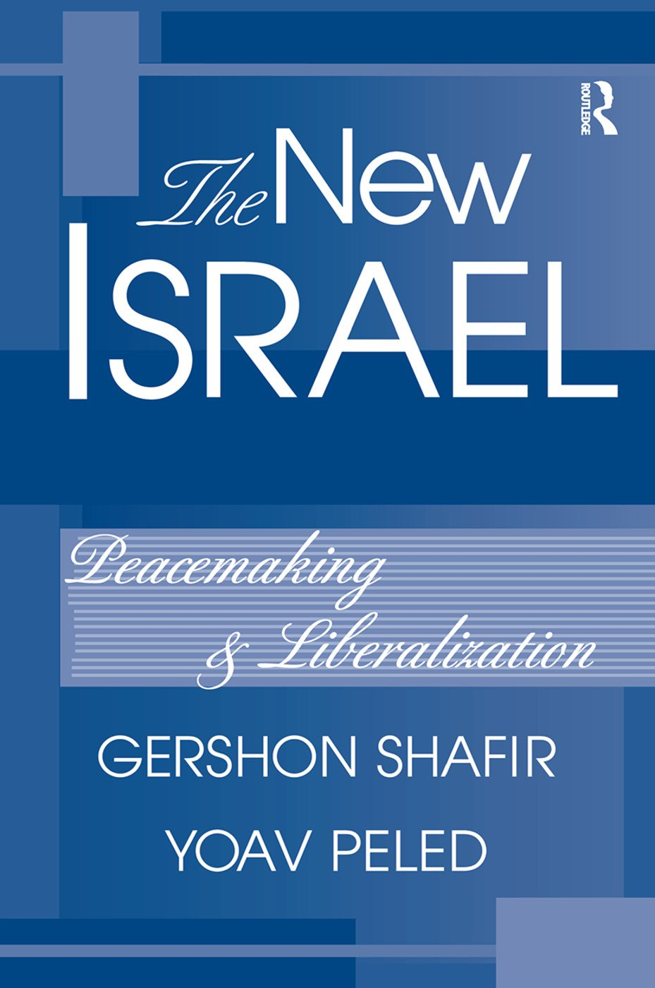 The New Israel: Peacemaking And Liberalization book cover
