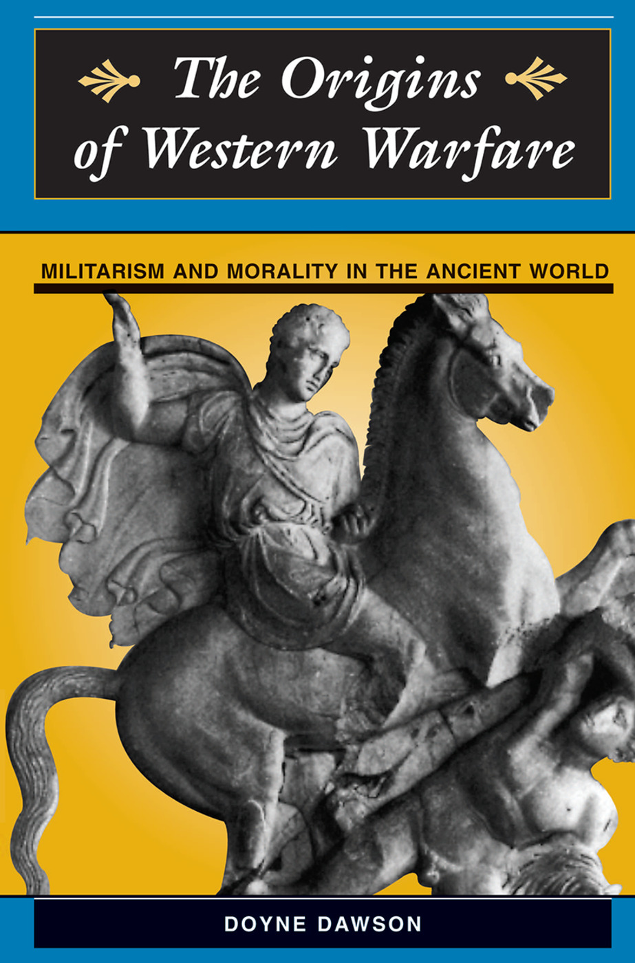 The Origins Of Western Warfare: Militarism And Morality In The Ancient World, 1st Edition (Hardback) book cover