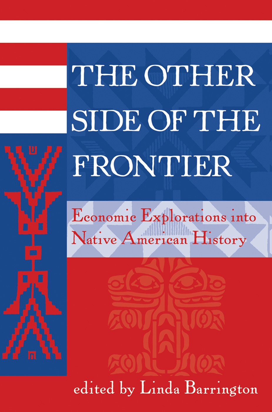 The Other Side Of The Frontier: Economic Explorations Into Native American History book cover