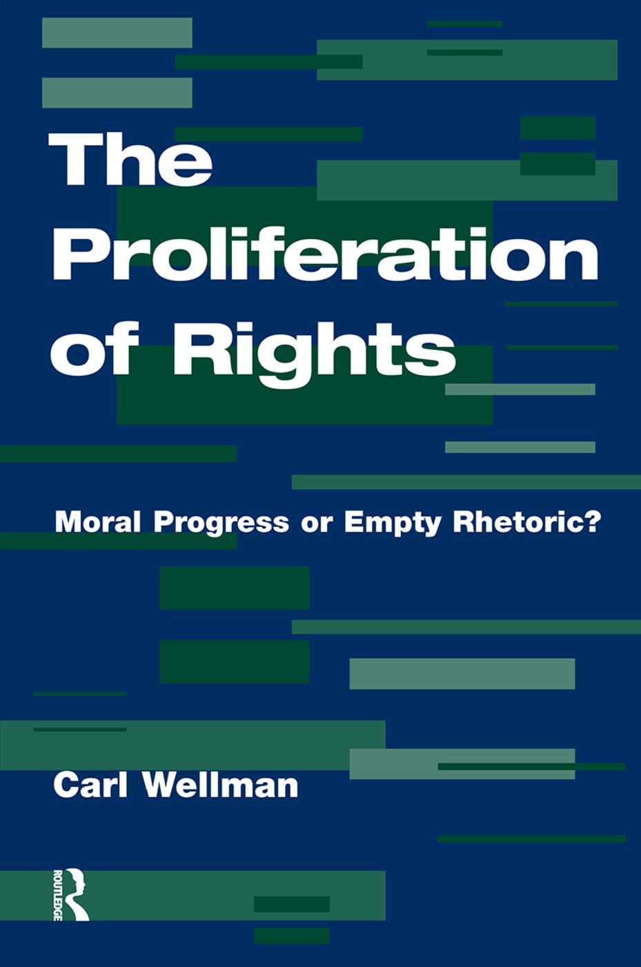 The Proliferation Of Rights: Moral Progress Or Empty Rhetoric?, 1st Edition (Hardback) book cover