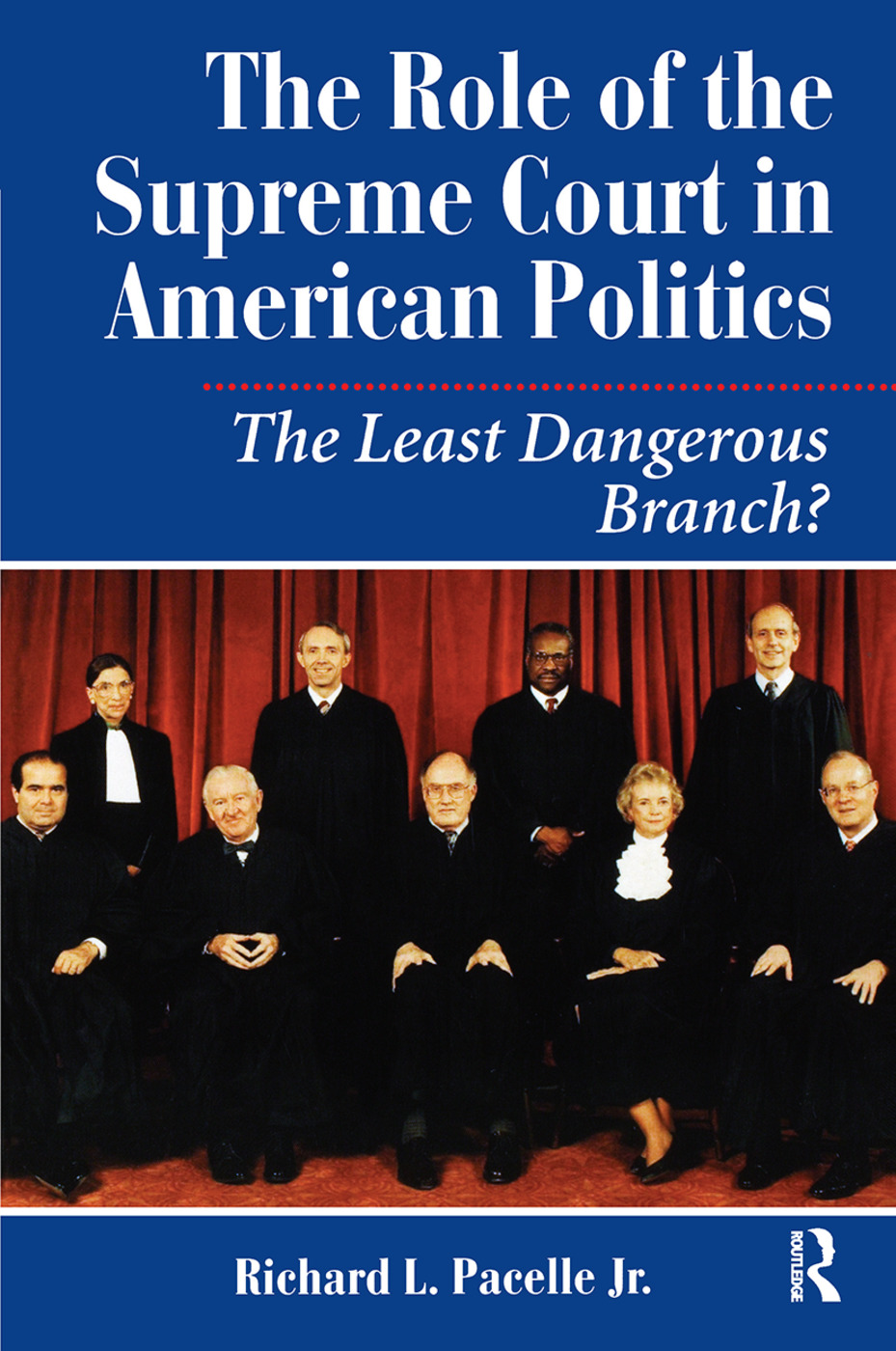 The Role Of The Supreme Court In American Politics: The Least Dangerous Branch? book cover