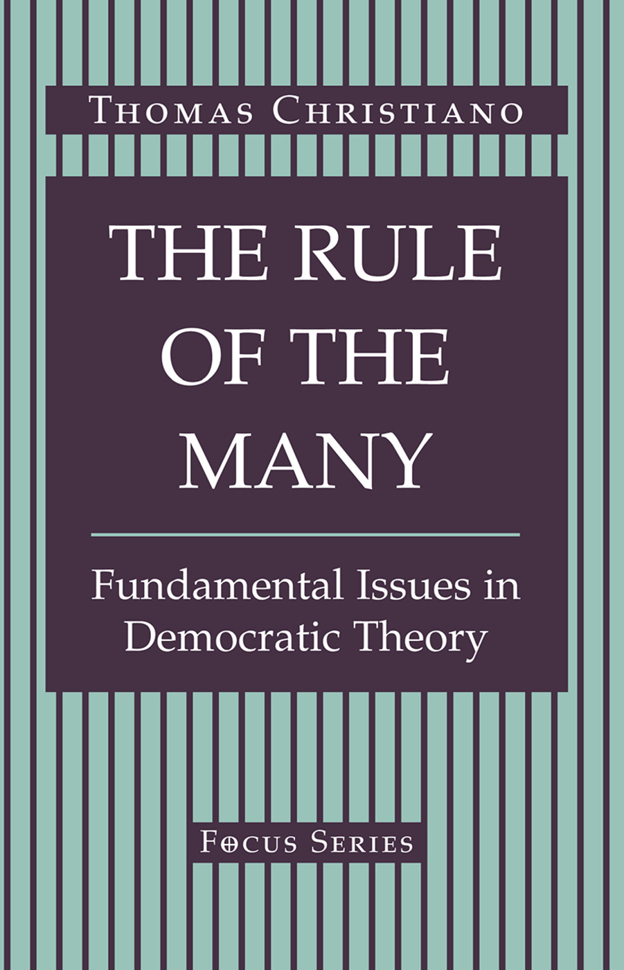 The Rule Of The Many: Fundamental Issues In Democratic Theory, 1st Edition (Hardback) book cover