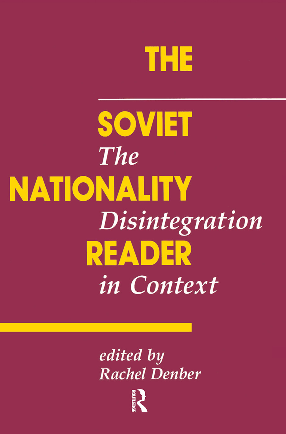 The Soviet Nationality Reader: The Disintegration In Context, 1st Edition (Hardback) book cover