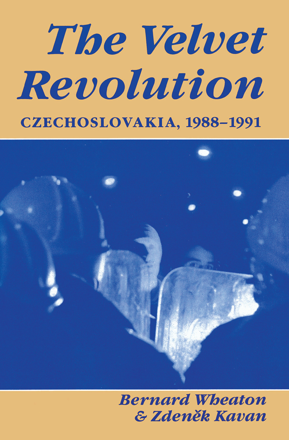 The Velvet Revolution: Czechoslovakia, 1988-1991, 1st Edition (Hardback) book cover