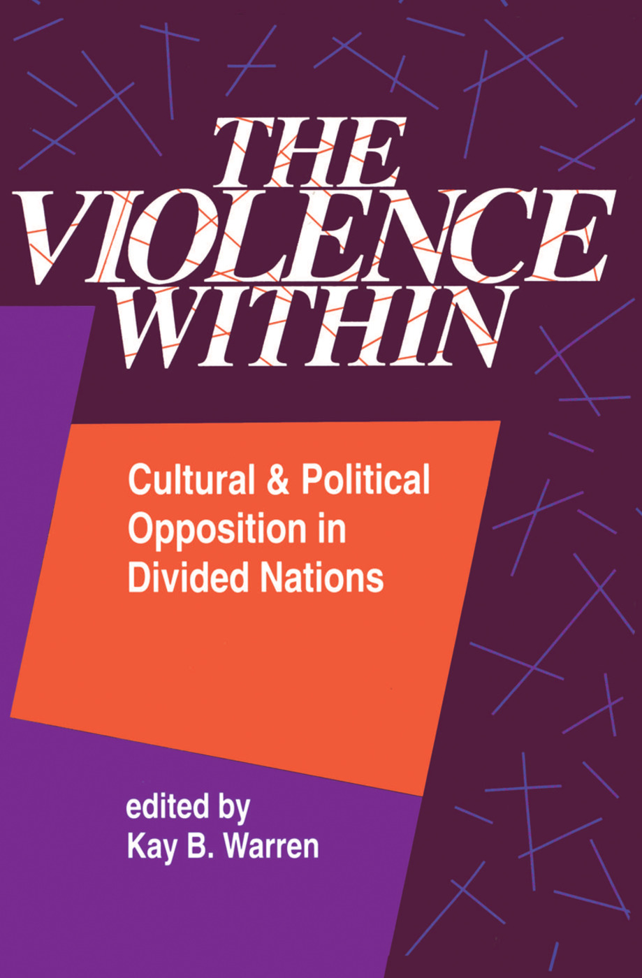 The Violence Within: Cultural And Political Opposition In Divided Nations, 1st Edition (Hardback) book cover