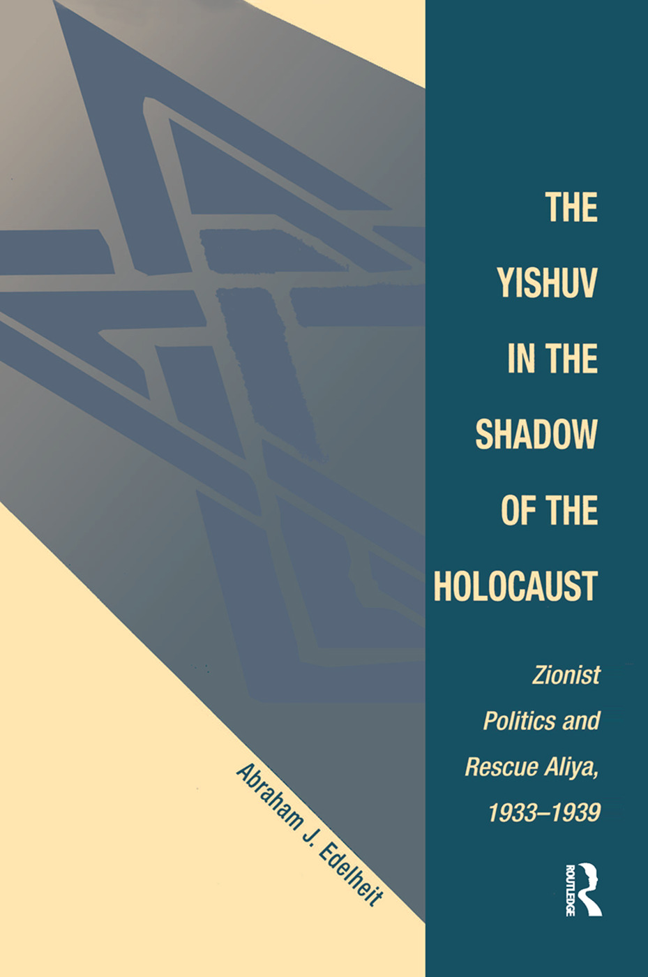 The Yishuv In The Shadow Of The Holocaust: Zionist Politics And Rescue Aliya, 1933-1939, 1st Edition (Hardback) book cover
