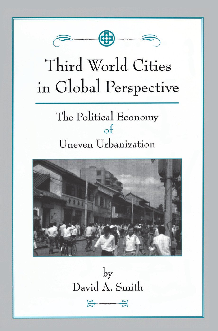 Third World Cities In Global Perspective: The Political Economy Of Uneven Urbanization book cover