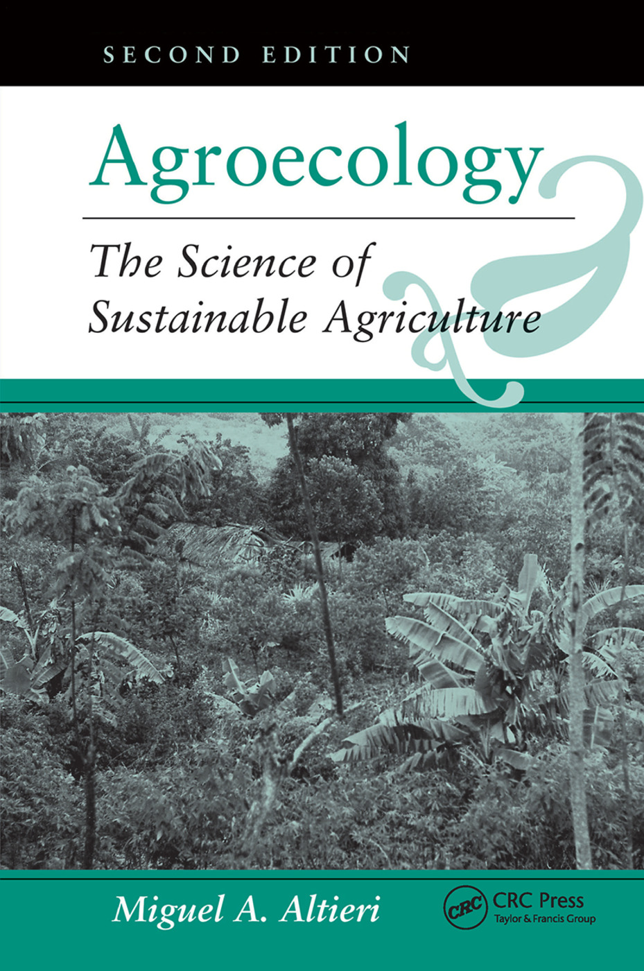 Agroecology: The Science Of Sustainable Agriculture, Second Edition, 2nd Edition (Hardback) book cover