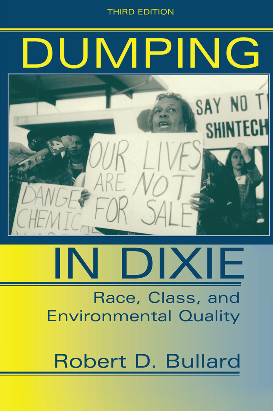 Dumping In Dixie: Race, Class, And Environmental Quality, Third Edition, 3rd Edition (Hardback) book cover