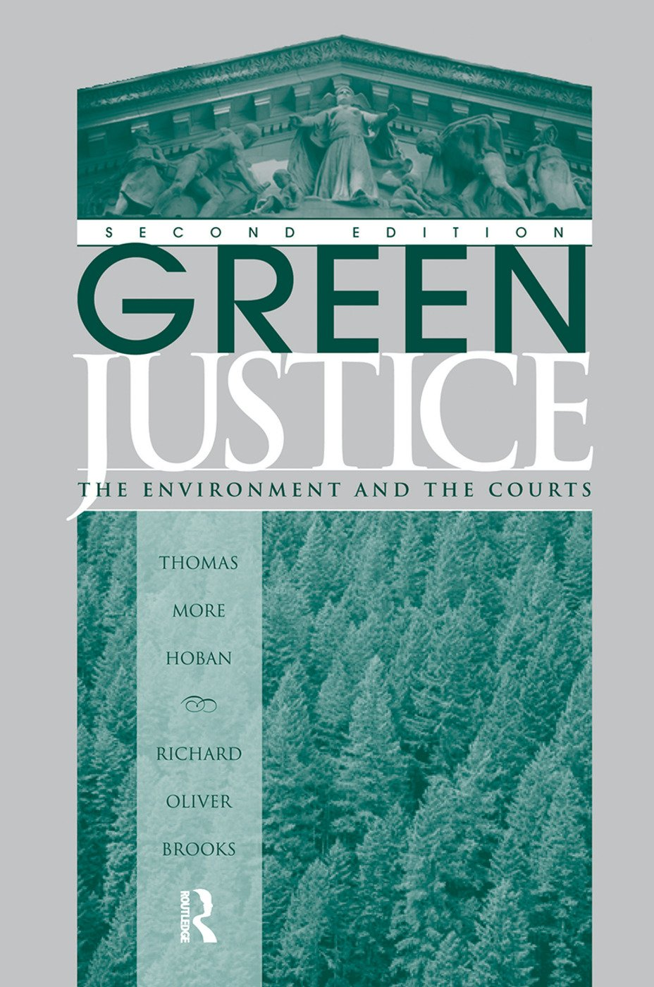 Green Justice: The Environment And The Courts book cover